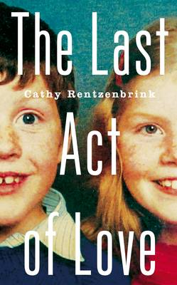 The Last Act of Love: The Story of My Brother and His Sister (Hardback)