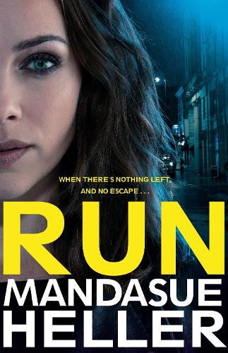 Run: A Gritty and Gripping Crime Thriller. You'll be Hooked (Hardback)