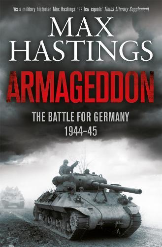 Armageddon: The Battle for Germany 1944-45 (Paperback)