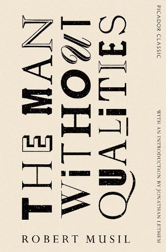 The Man Without Qualities: Picador Classic - Picador Classic (Paperback)