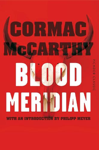 Blood Meridian - Picador Classic (Paperback)