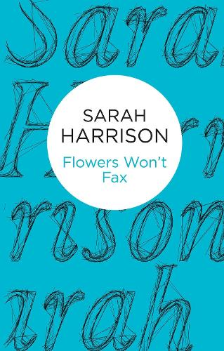 Flowers Won't Fax (Paperback)