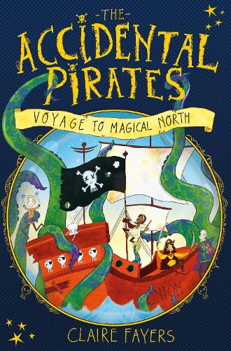 Voyage to Magical North - The Accidental Pirates (Paperback)