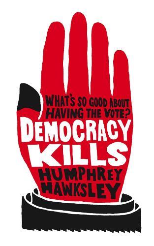 Democracy Kills (Paperback)