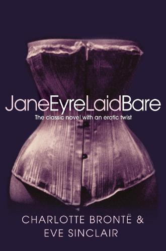 Jane Eyre Laid Bare (Paperback)