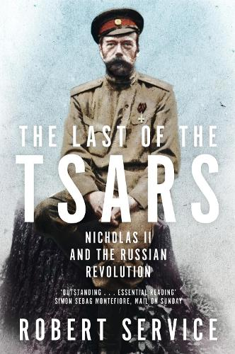 The Last of the Tsars: Nicholas II and the Russian Revolution (Paperback)