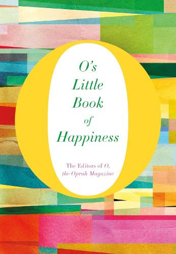 O's Little Book of Happiness - O's Little Books/Guides (Hardback)