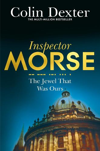 The Jewel That Was Ours - Inspector Morse Mysteries (Paperback)