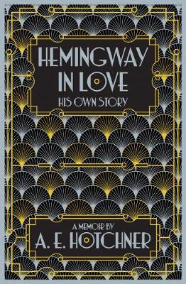 Hemingway in Love: His Own Story (Hardback)