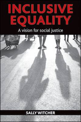 Inclusive Equality: A Vision for Social Justice (Hardback)