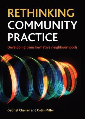 Rethinking community practice: Developing transformative neighbourhoods (Paperback)