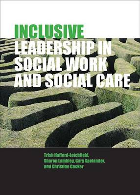 Inclusive leadership in social work and social care (Hardback)