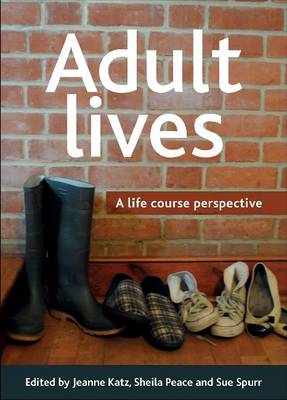 Adult lives: A life course perspective (Paperback)