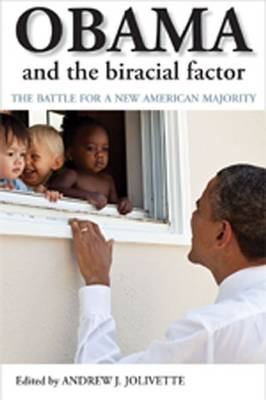 Obama and the Biracial Factor: The Battle for a New American Majority (Paperback)