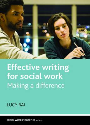 Effective writing for social work: Making a difference - Social Work in Practice Series (Hardback)