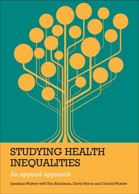 Studying Health Inequalities: An Applied Approach (Paperback)
