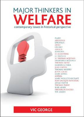 Major thinkers in welfare: Contemporary issues in historical perspective (Paperback)