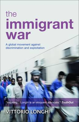 The immigrant war: A global movement against discrimination and exploitation (Paperback)