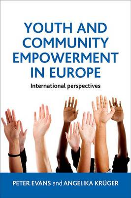 Youth and community empowerment in Europe: International perspectives (Hardback)