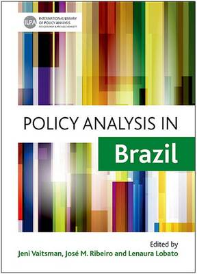 Policy Analysis in Brazil - International Library of Policy Analysis Volume 1 (Hardback)
