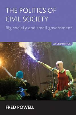 The Politics of Civil Society: Big Society and Small Government (Paperback)