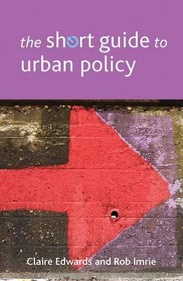 The Short Guide to Urban Policy - Short Guides (Paperback)