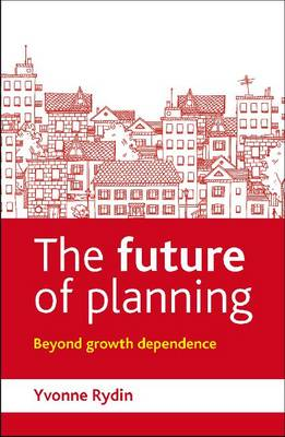 The future of planning: Beyond growth dependence (Paperback)