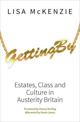 Getting By: Estates, class and culture in austerity Britain (Paperback)