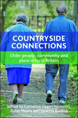 Countryside connections: Older people, community and place in rural Britain - The New Dynamics of Ageing (Hardback)