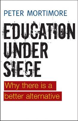 Education under Siege: Why there Is a Better Alternative (Hardback)
