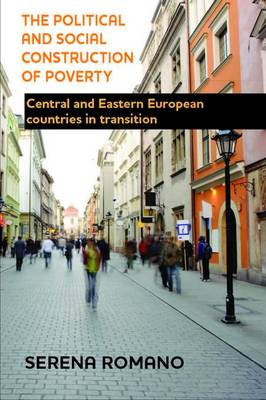 The political and social construction of poverty: Central and Eastern European countries in transition (Hardback)