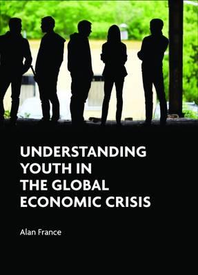Understanding youth in the global economic crisis (Hardback)