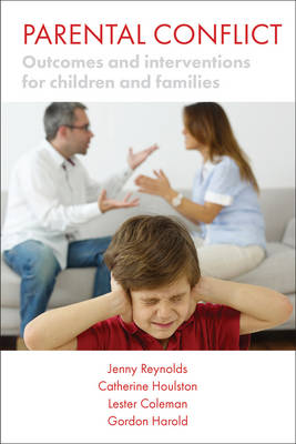 Parental conflict: Outcomes and interventions for children and families - Understanding and strengthening relationships (Paperback)