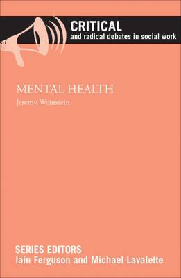 Mental Health - Critical and Radical Debates in Social Work (Paperback)