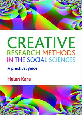 Creative research methods in the social sciences: A practical guide (Paperback)
