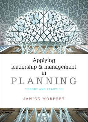 Applying leadership and management in planning: Theory and practice (Hardback)