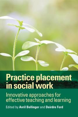 Practice placement in social work: Innovative approaches for effective teaching and learning (Hardback)
