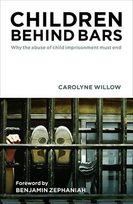 Children Behind Bars: Why the Abuse of Child Imprisonment Must End (Paperback)