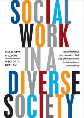 Social Work in a Diverse Society: Transformative Practice with Black and Minority Ethnic Individuals and Communities (Paperback)