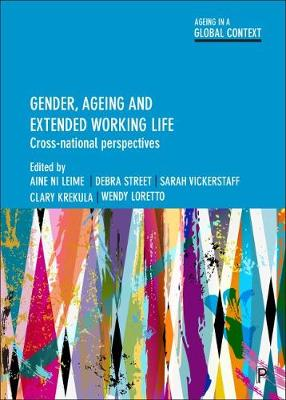Gender, Ageing and Extended Working Life: Cross-National Perspectives - Ageing in a Global Context (Paperback)