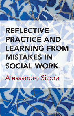 Reflective practice and learning from mistakes in social work (Paperback)