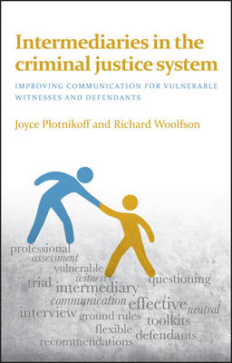 Intermediaries in the criminal justice system: Improving communication for vulnerable witnesses and defendants (Paperback)