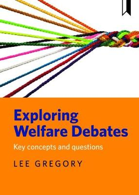 Exploring welfare debates: Key concepts and questions (Paperback)