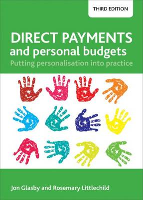 Direct Payments and Personal Budgets: Putting Personalisation into Practice (Hardback)