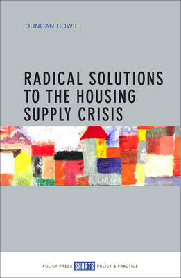 Radical Solutions to the Housing Supply Crisis (Paperback)