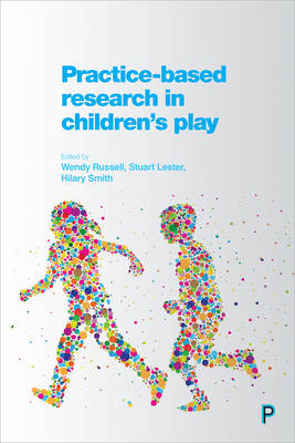 Practice-based research in children's play (Hardback)