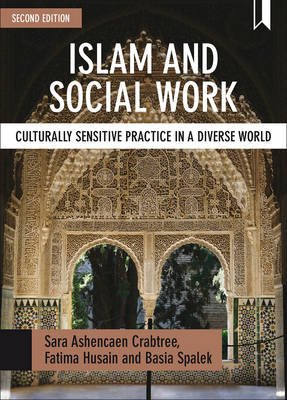 Islam and social work: Culturally sensitive practice in a diverse world - BASW/Policy Press Titles (Paperback)