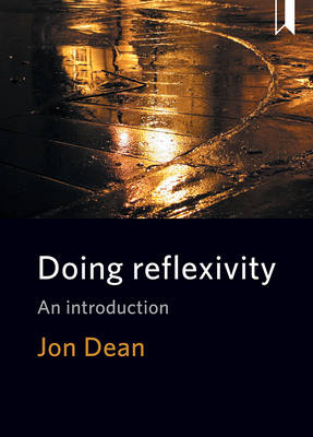 Doing reflexivity: An introduction (Hardback)
