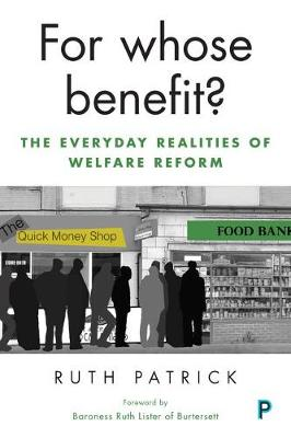 For whose benefit?: The everyday realities of welfare reform (Hardback)