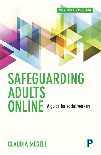 Safeguarding adults online: A guide for practitioners (Paperback)